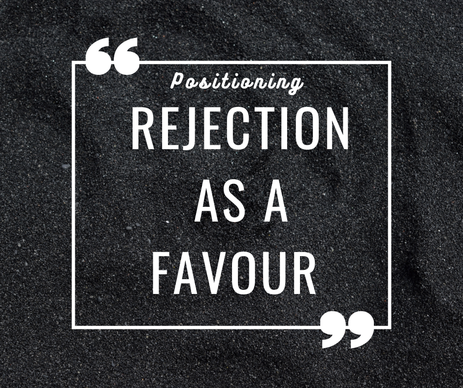 Positioning rejection as a favour